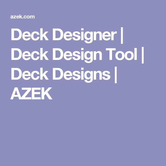 Deck Designer | Deck Design Tool | Deck Designs | AZEK