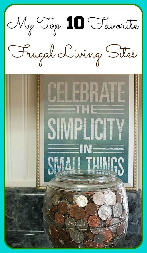 Most of us need to find ways to pinch those pennies for one reason or another. Here are my top 10 favorite frugal living sites for great money saving tips, frugal DIY projects, gardening, frugal recipes and just all around frugal living.