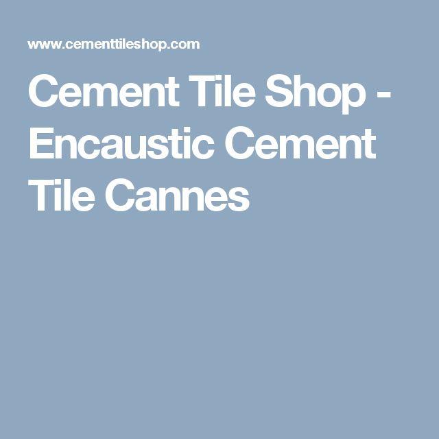 Cement Tile Shop - Encaustic Cement Tile Cannes