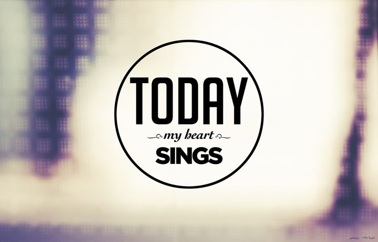 today, my heart sings.: Heart Singing, Motivation