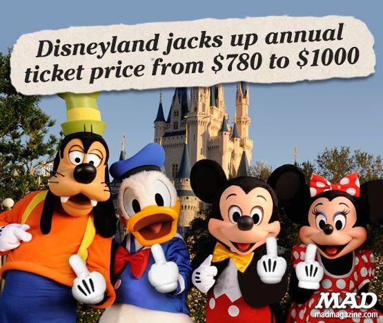 MAD Magazine Disneyland Jacks Up Annual Ticket Prices  Idiotical Originals, Disneyland, Mickey Mouse, Minnie Mouse, Goofy, Donald Duck, Ticket Prices