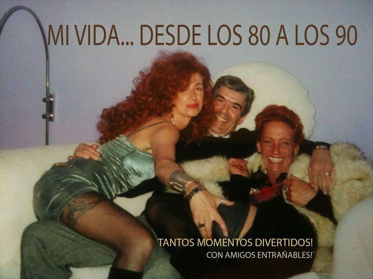 MI VIDA AÑOS 70 & 80 & 90 UNA VIDA DIVERTIDA!