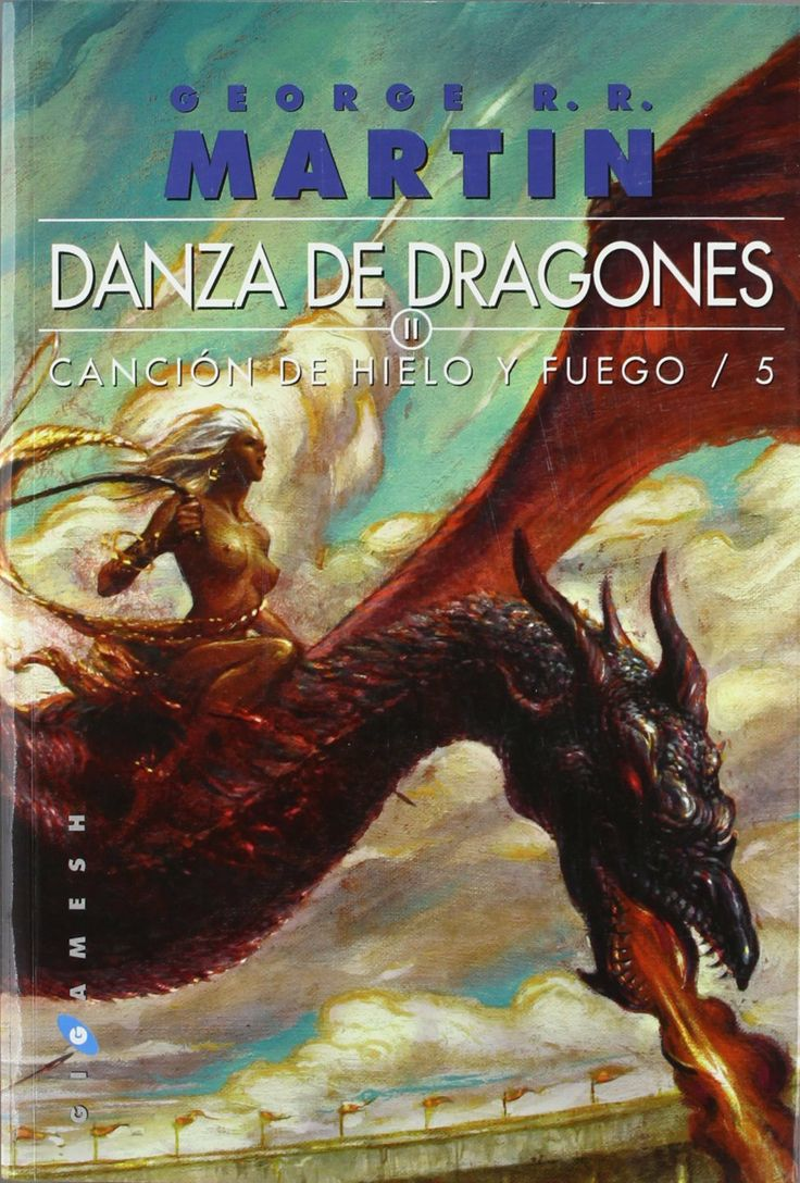 #009: Danza de Dragones (Canción de Hielo y Fuego V) [George R. R. Martin]