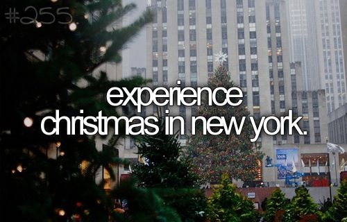 I can't be the only one! Christmas in New York. Bucket list. Before I die