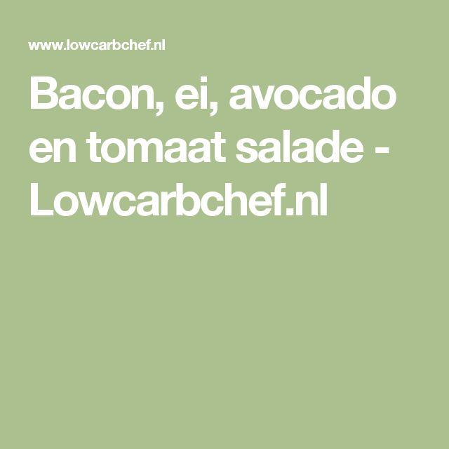 Bacon, ei, avocado en tomaat salade - Lowcarbchef.nl