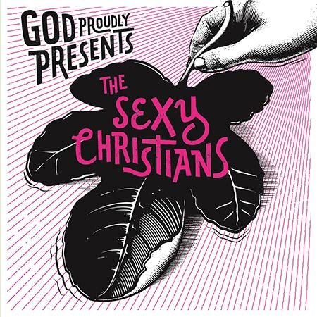 THE SEXY CHRISTIANS - God Proudly Presents  #new_album #album #album_presentation #album_review