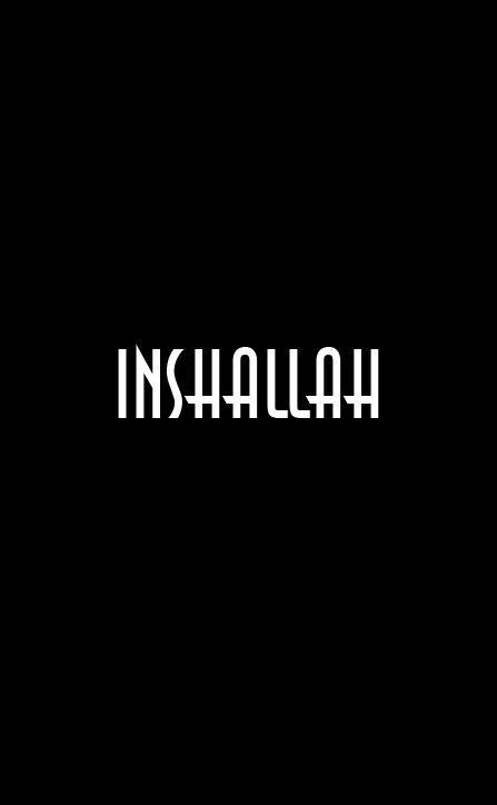 INSHALLAH..... If ALLAH wills....
