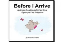 Before I Arrive (paperback edition) by Helen Townsend | Adoption UK Before I Arrive is a wonderful, warm, clever little book to help family members prepare for the arrival of an adopted child.