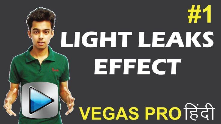 Sony Vegas Pro 13: Light Leaks Effect - Tutorials #1 [Hindi]