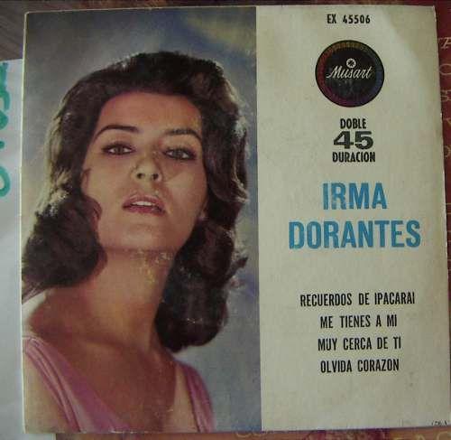 Bolero, Irma Dorantes, Recuerdos De Ipacarai, Ep 7´, Dmm - U$S 42.00