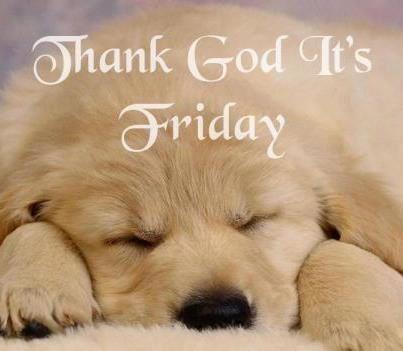 Thank God It's Friday friday tgif good morning friday quotes good morning friday friday pictures friday image quotes