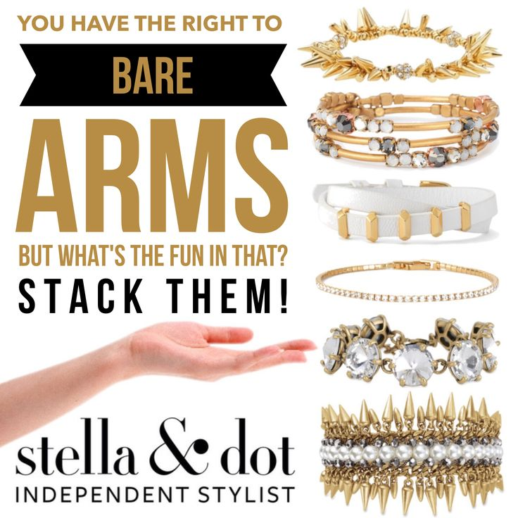Stella & Dot arm party! www.stelladot.com/bernadettejhubacher