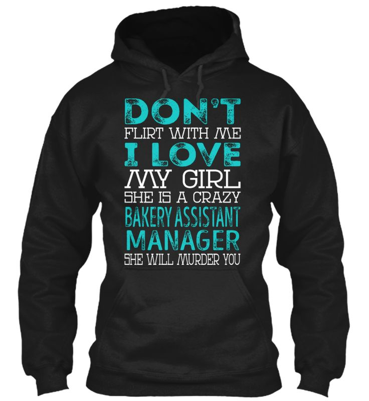 Bakery Assistant Manager - Dont Flirt #BakeryAssistantManager