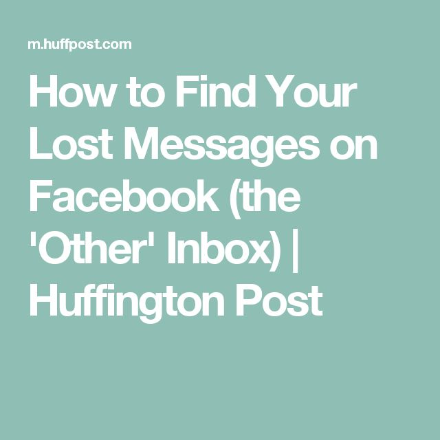 How to Find Your Lost Messages on Facebook (the 'Other' Inbox) | Huffington Post