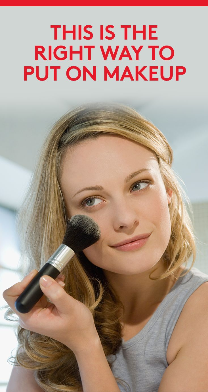 This Is The Right Way to Put On Makeup   Whether you're a two-product minimalist or a 10-product maximalist, the order in which you apply things makes a difference. Here's the scoop.