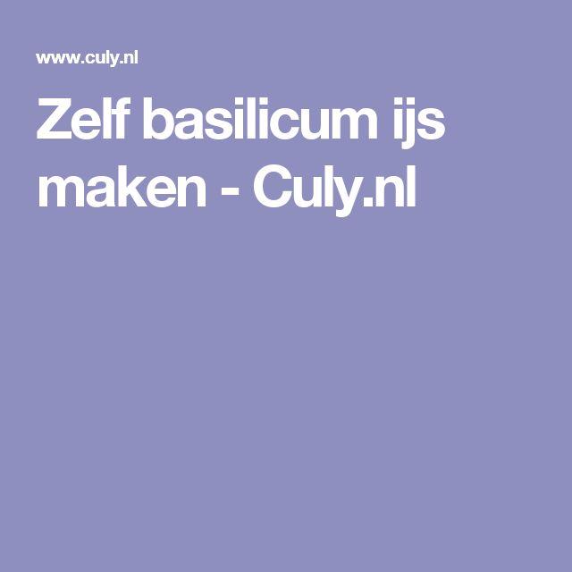 Zelf basilicum ijs maken - Culy.nl