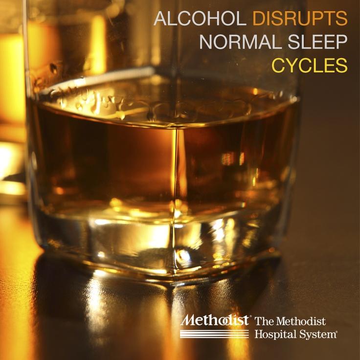 Alcohol disrupts normal sleep cycles.