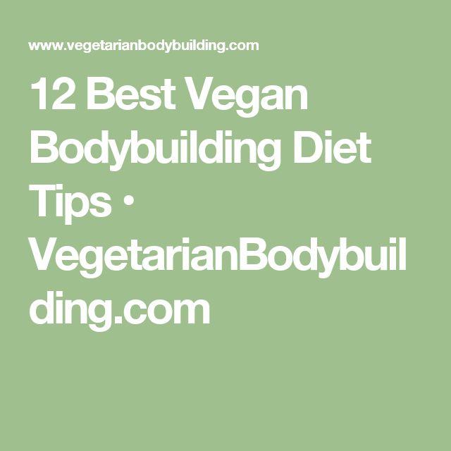 12 Best Vegan Bodybuilding Diet Tips • VegetarianBodybuilding.com