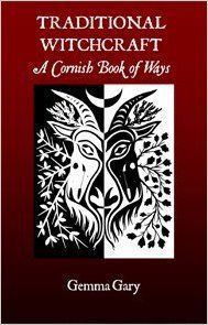 "Witch Library:  #Witch #Library ~ ""Traditional Witchcraft: A Cornish Book of Ways,"" by Gemma Gary, Jane Cox."