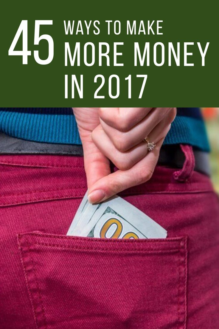 Try any of these 45 ideas to start making more money in 2017.