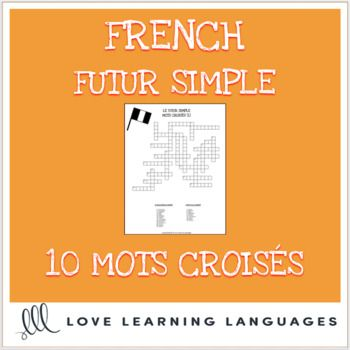French future tense crossword puzzles - Le futur simple - Mots croisés Five futur simple crossword puzzles for practicing the conjugations of common irregular and regular verbs. Clues are written in French (ex. je - aller). Students fill in the blanks with the correct conjugation indicated.