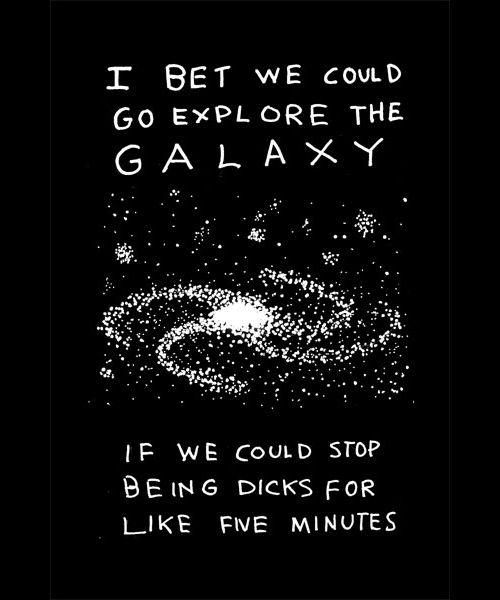 Yep.: Spaces, Galaxies, Stuff, Quotes, Funny Pictures, Dick, Truths, True Stories, Exploring