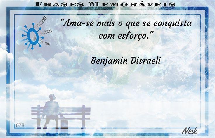 Frases Memoráveis - Dicas Muito Úteis - Frase 78 - Benjamin Disraeli  Veja mais frases no site!  Frases Memoráveis, Frases Motivacionais, Empreendedorismo, Marketing Digital, Desenvolvimento Pessoal, Frases.
