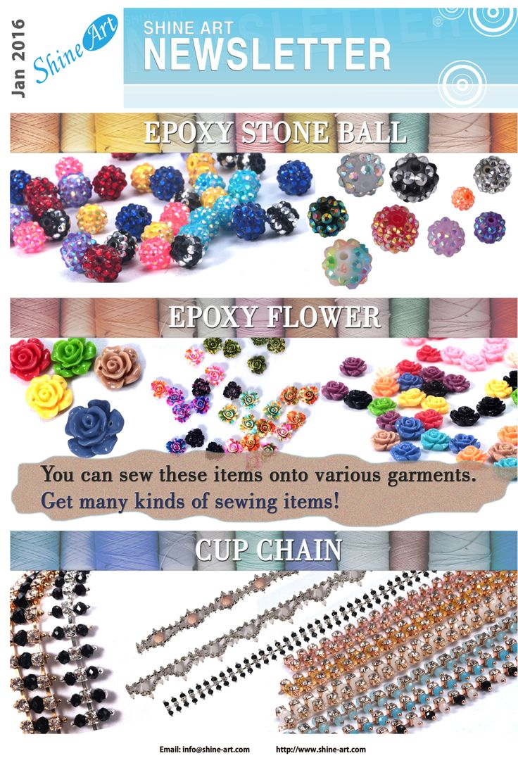 Please look at our Newsletter of 2016 January!  Epoxy Stone Ball, Epoxy Flower, Cup Chains are all for SEWING, these are so cute!   Pls feel free to ask us about them.  info@shine-art.com