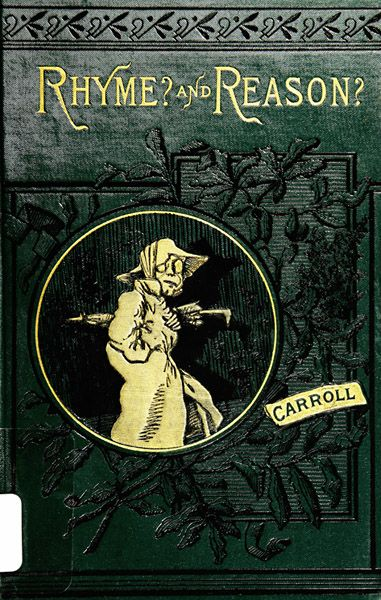 """Rhyme and Reason"", aka ""Phantasmagoria"", by Lewis Carroll. Published 1884"