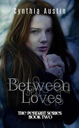 Between Loves:  (Pendant Series book two) By Cynthia Austin