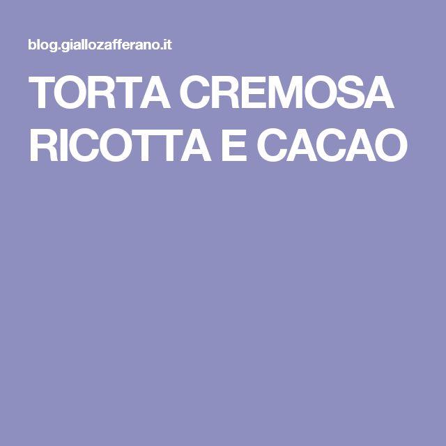 TORTA CREMOSA RICOTTA E CACAO