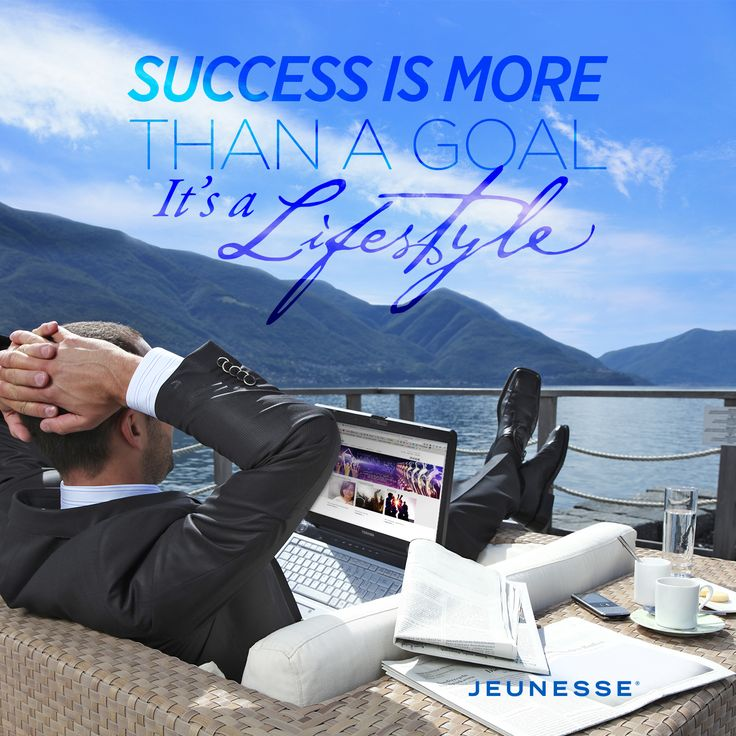 Success is more than a goal. It's a lifestyle.