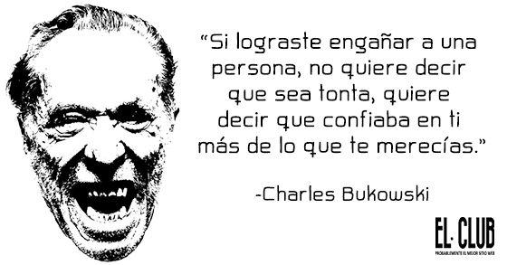 20 frases cínicas de Charles Bukowski ~ EL CLUB DE LOS LIBROS PERDIDOS