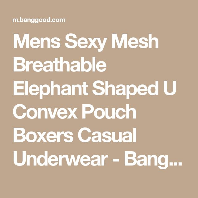 Mens Sexy Mesh Breathable Elephant Shaped U Convex Pouch Boxers Casual Underwear - Banggood Mobile