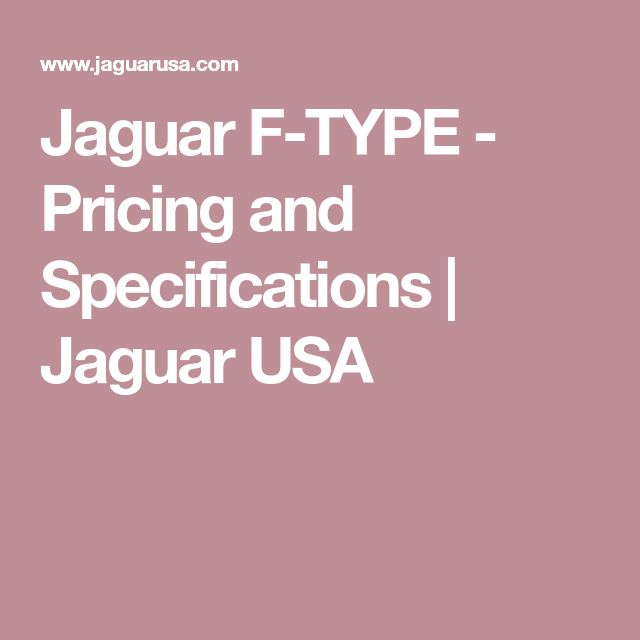 Jaguar F-TYPE - Pricing and Specifications | Jaguar USA
