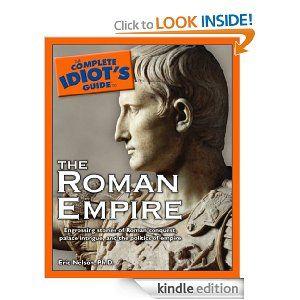 Amazon.com: The Complete Idiot's Guide to the Roman Empire eBook: Eric D. Nelson: Books