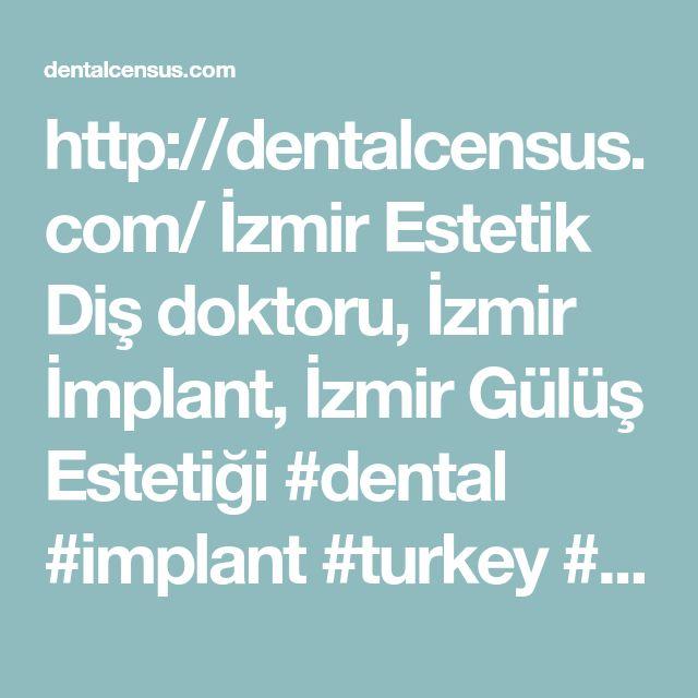 http://dentalcensus.com/  İzmir Estetik Diş doktoru, İzmir İmplant, İzmir Gülüş Estetiği  #dental #implant #turkey #izmir #tourism #aesthetic #dentistry #periodonti