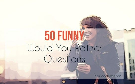 would-you-rather-questions-funny
