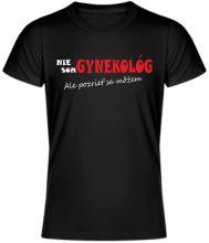 """Vtipné tričko, ktoré určite musíte mať. Tričko s nápisom """"Nie som gynekológ, ale pozrieť sa môžem"""" zaujme nejdnu ženu. Kvalitný materiál 100% bavlna, krátky rukáv, unisex. Dostupné vo viacerých veľkostiach."""