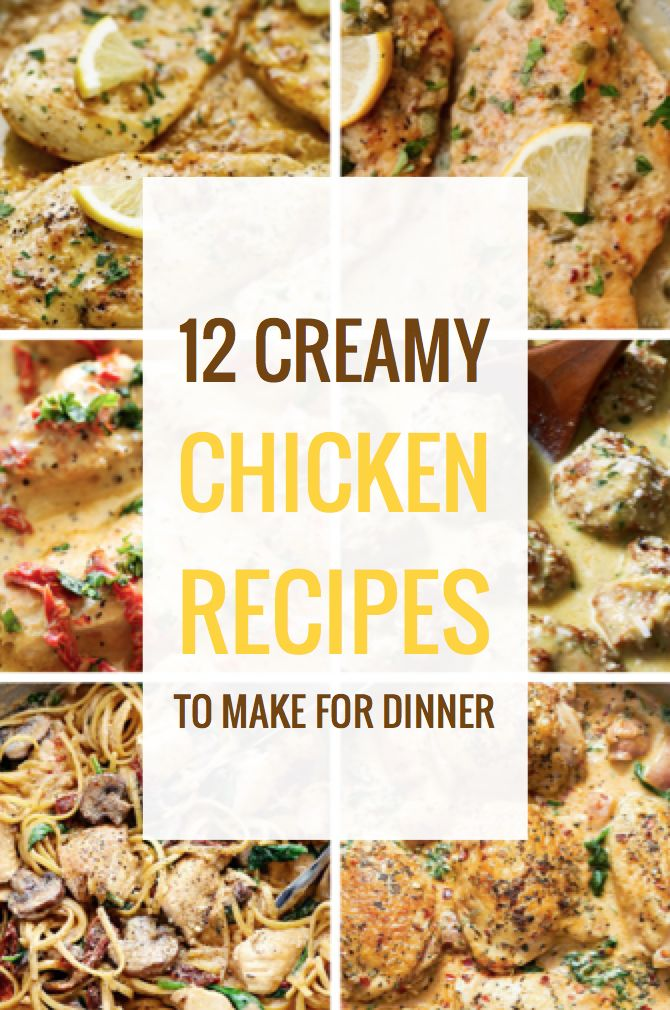 12 Creamy Chicken Recipes to Make for Dinner