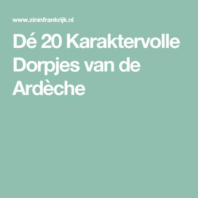 Dé 20 Karaktervolle Dorpjes van de Ardèche