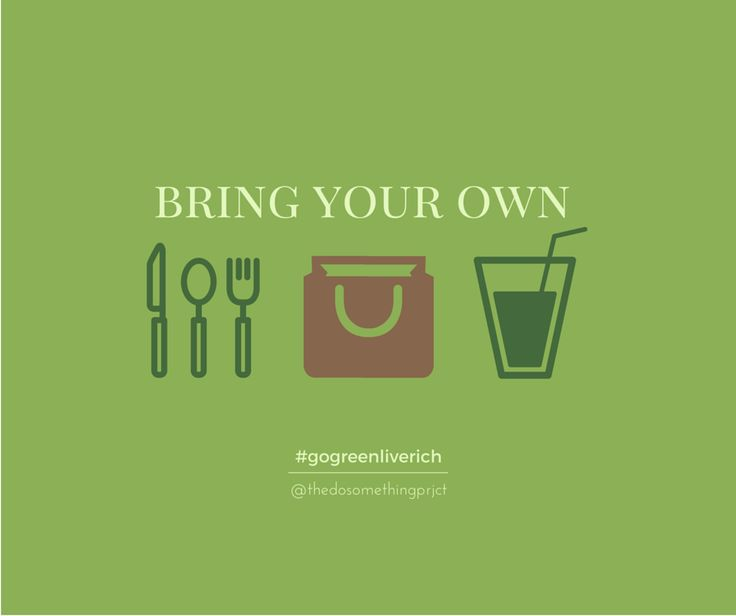 To live sustainably, we have to reduce single-use items.  This includes cutting down on plastic utensils, bags and cups.  Why not bring your own next time?