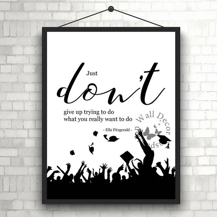 Don't give up   #Graduation   #Silhouette   Art Print   Home decor print   Inspiration Printable   #Typography   #Motivation #Quote by InspirationWallDecor on Etsy. Check more #digitalprint #walldecor #artprint themed at my #etsy store:  www.etsy.com/shop/InspirationWallDecor