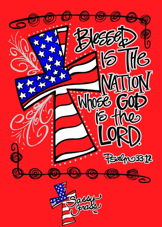Psalms 33:12 <3 May America turn once again to the Creator of all things, keeping His commandments and following His Son.....