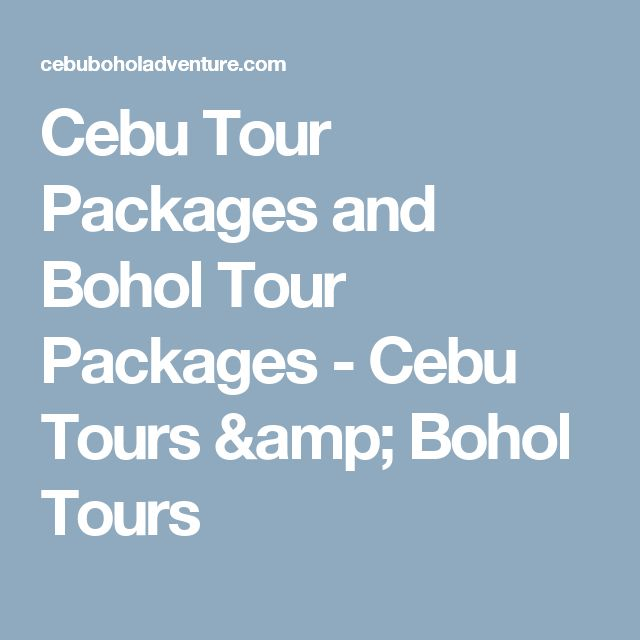 Cebu Tour Packages and Bohol Tour Packages - Cebu Tours & Bohol Tours