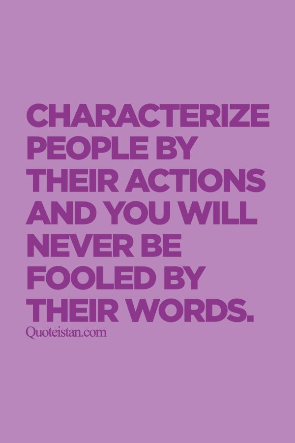 #Characterize people by their actions and you will never be fooled by their #words. http://www.quoteistan.com/2015/09/characterize-people-by-their-actions.html