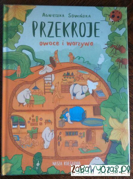 Przekroje: owoce i warzywa. Książka dla dzieci 0-6 lat.