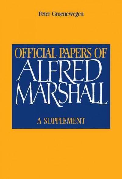 Official Papers of Alfred Marshall: A Supplement