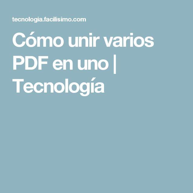 Cómo unir varios PDF en uno | Tecnología