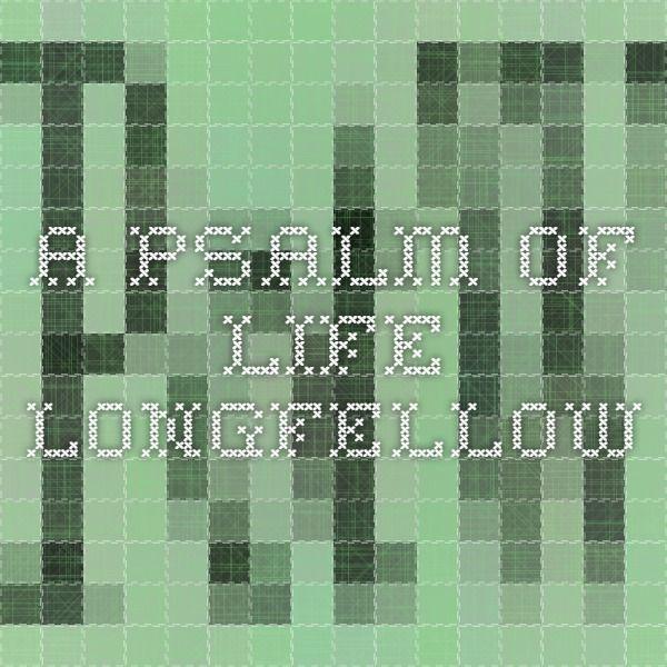 A Psalm of Life - Longfellow